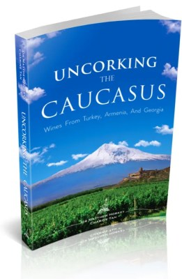 uncorking the caucasus wines from turkey armenia georgia