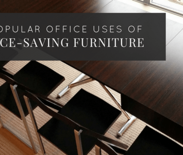 Popular Office Uses Of Space Saving Furniture