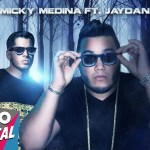 Micky Medina ft. Jaydan – Yo No Te Lo Creo (Estreno)