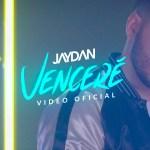 Jaydan – Vencere (Video Oficial) (Estreno)