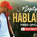 Nepty- Háblame (Video Oficial) (Estreno)