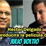 Héctor Delgado producirá película de JULIO VOLTIO y su historia | #ExpansiónNews