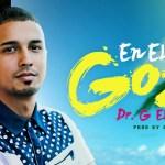 """Dr. G """"El Alfha"""" – En El Me Gozo (Estreno)"""