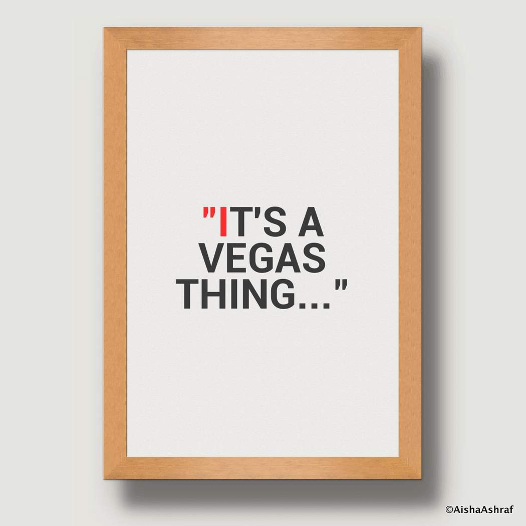 """It's a Vegas thing..."""
