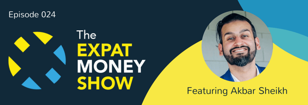 Akbar Sheikh Interviewed on The Expat Money Show