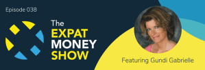 Interview with Gundi Gabrielle on The Expat Money Show