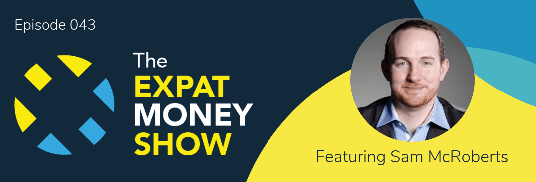 Sam McRoberts gets Interviewed by Mikkel Thorup on The Expat Money Show - Episode Cover Image