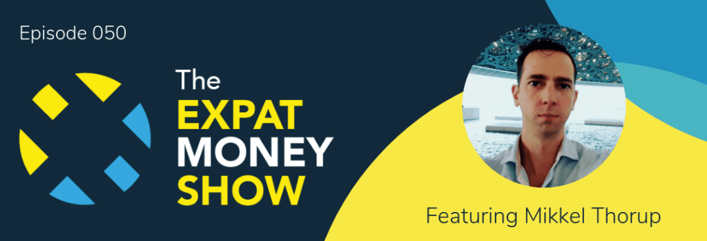 Mikkel Thorup interviews himself on The Expat Money Show