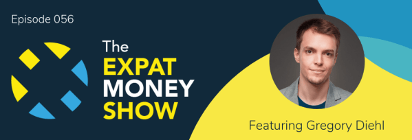 Gregory Diehl interviewed by Mikkel Thorup on The Expat Money Show