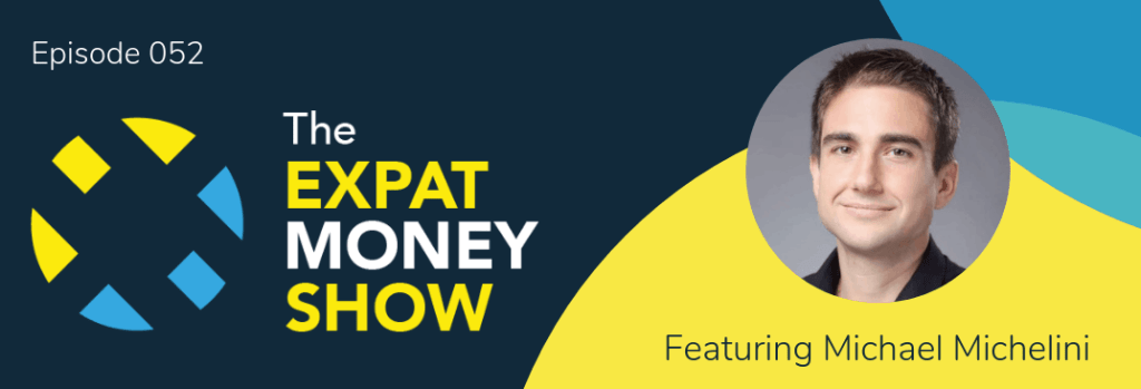 Michael Michelini interviewed by Mikkel Thorup on The Expat Money Show