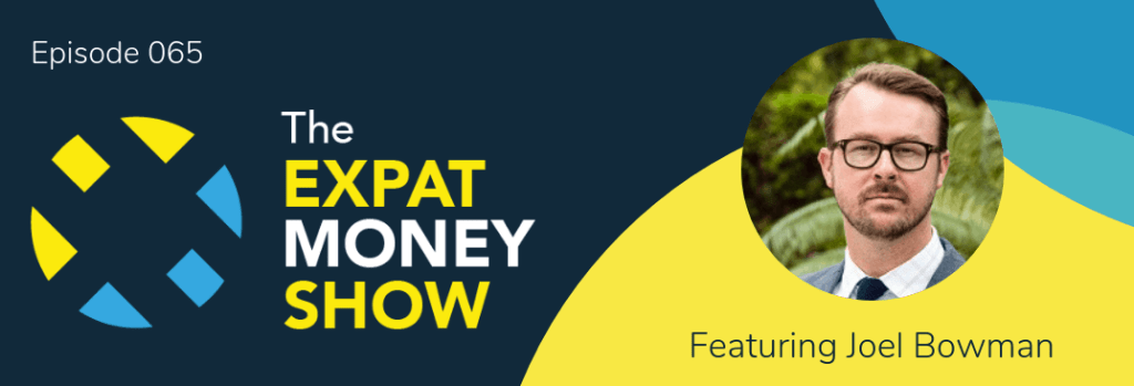 Joel Bowman interviewed by Mikkel Thorup on The Expat Money Show