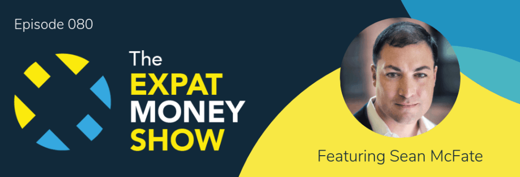 Sean McFate interviewed on The Expat Money Show by Mikkel Thorup