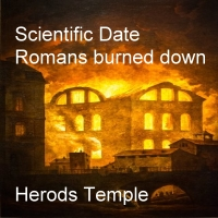 scientific date Herod's Temple burned down