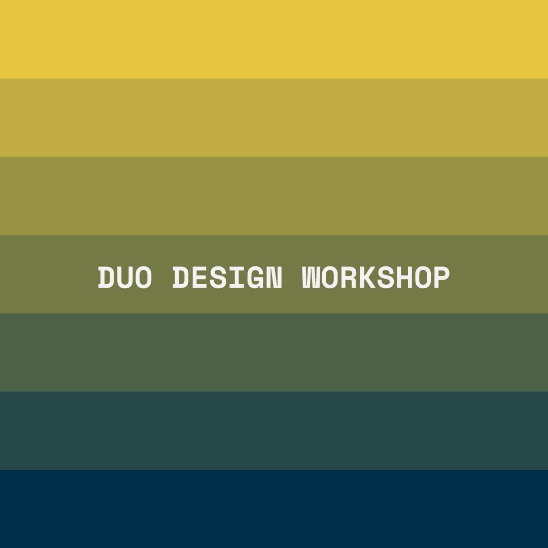 Duo Design Workshop