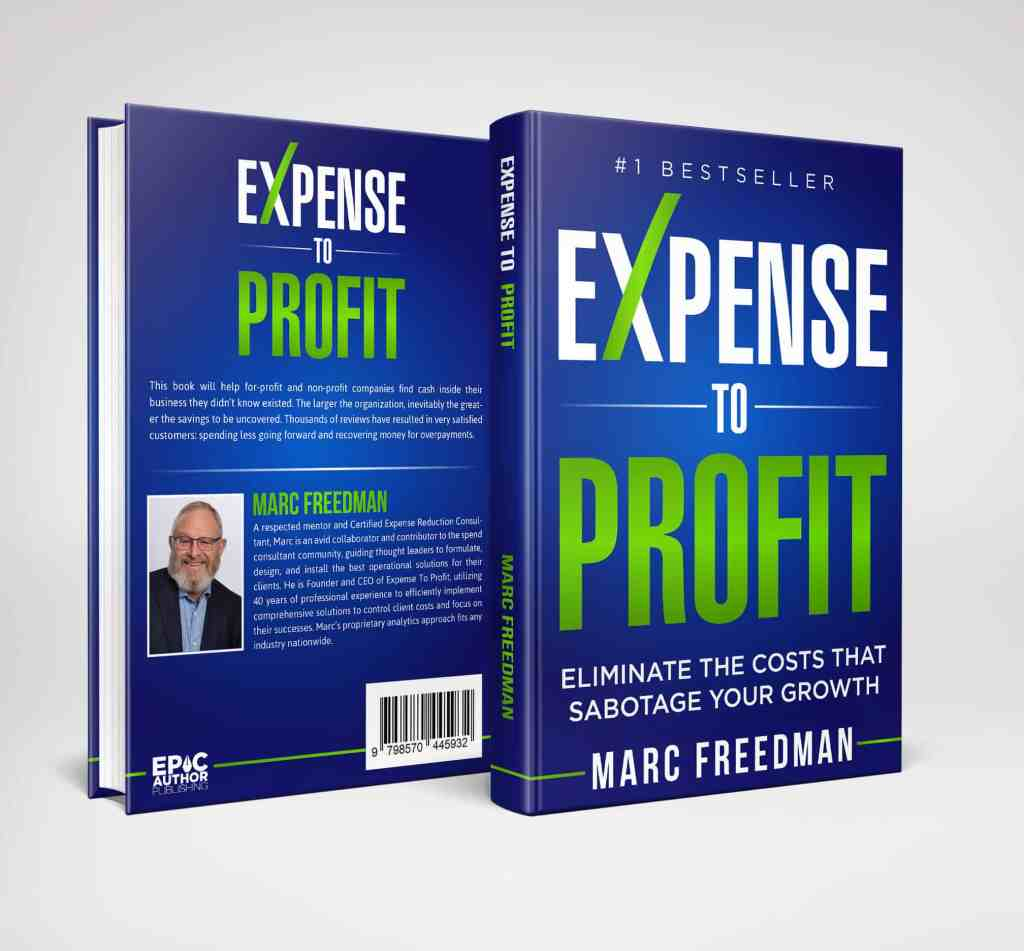 """Expense to Profit: Eliminate The Costs That Sabotage Your Growth"" by Marc Freedman helps successful business owners that want to grow their business."