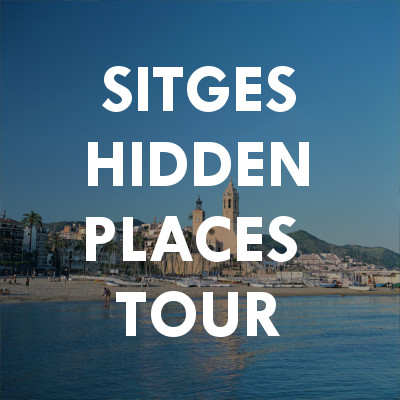 Sitges hidden places Tour