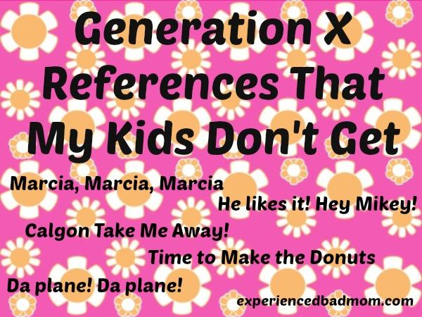 GenXReferencesMyKidsDontGet