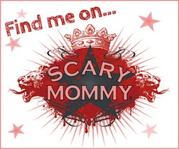 I'm on Scary Mommy!