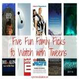 Five Fun Family Flicks to Watch with Tweens