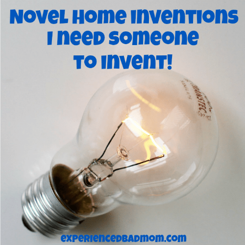 Here's a list of novel home inventions I need someone to invent - now!
