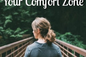 Not sure how to step outside your comfort zone? Check out these tips, and the story behind them, and then just go for it!