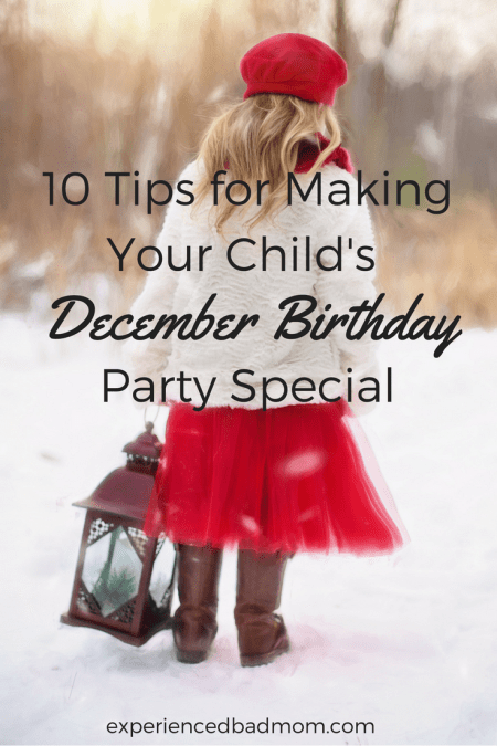 Here are 10 Tips for throwing your child's birthday party during the holidays. You'll stress less and enjoy that December birthday more with these handy tips.