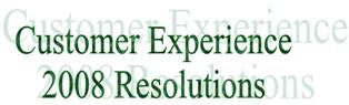 Customer Experience 2008Resolutions