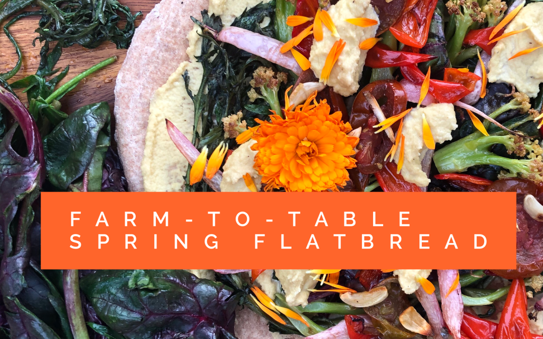 Experience Nutrition: Farm-to-Table Cooking with The Farm at South Mountain: Arizona Spring Flatbread