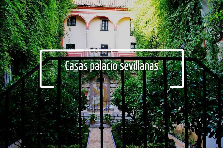 Casas palacio sevillanas