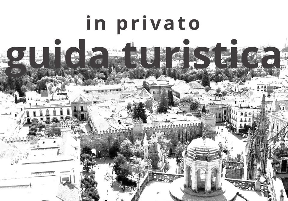 Guida turistica privata di Siviglia