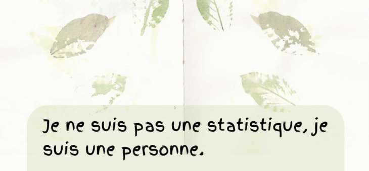 Je ne suis pas une statistique, je suis une personne