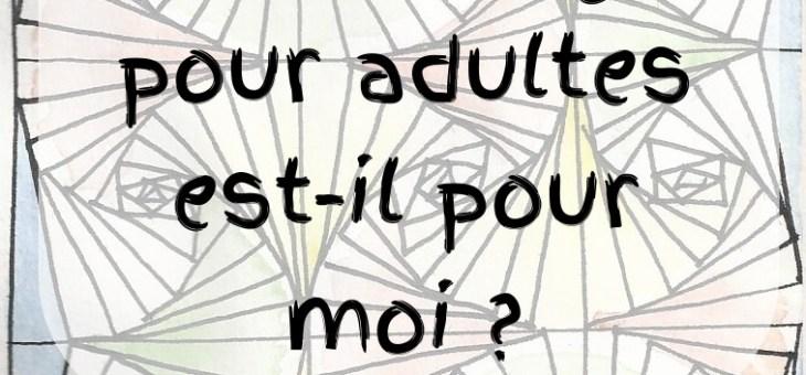 Le coloriage pour adultes est-il pour moi ?