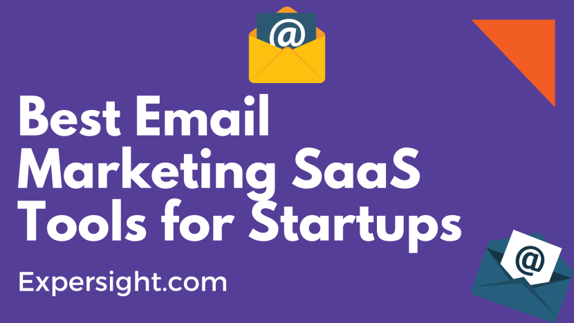 Best Email Marketing SaaS Tools for Startups and Bloggers