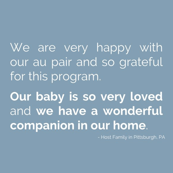 We are very happy with our au pair and so grateful for this program.