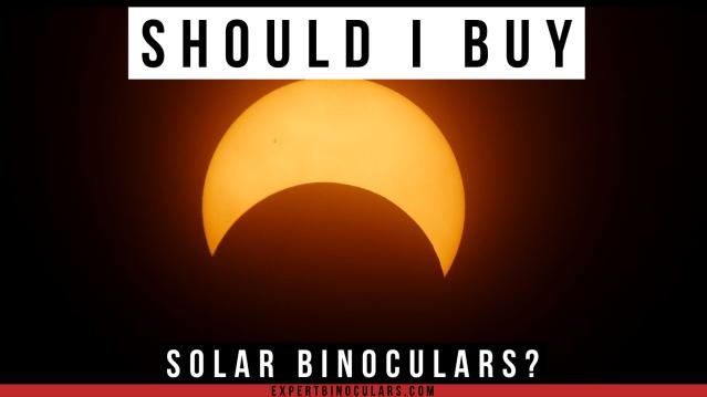 should I buy solar binoculars
