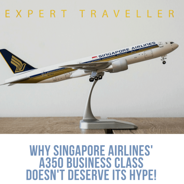 Why-Singapore-Airlines-A350-Business-Class-Doesnt-Deserve-Hype!