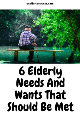 6 Elderly Needs And Wants That Should Be Met
