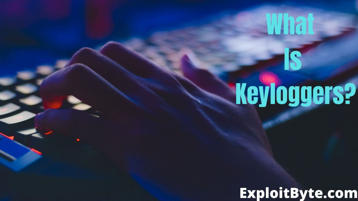 What is Keyloggers?