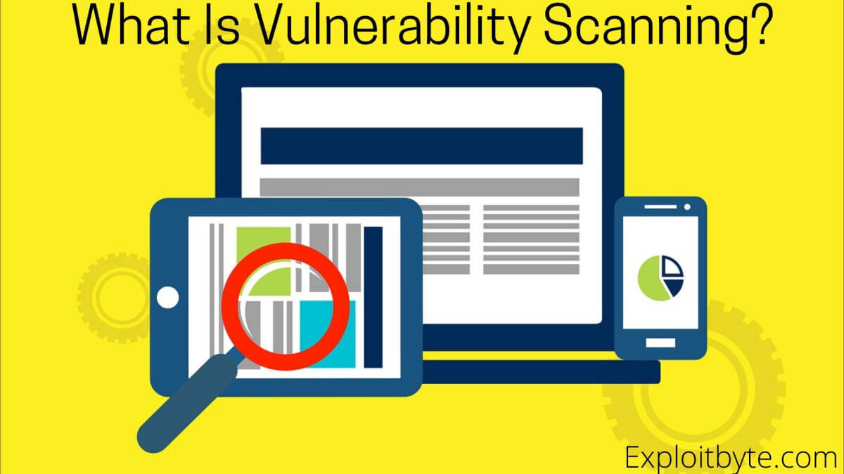What Is Vulnerability Scanning?