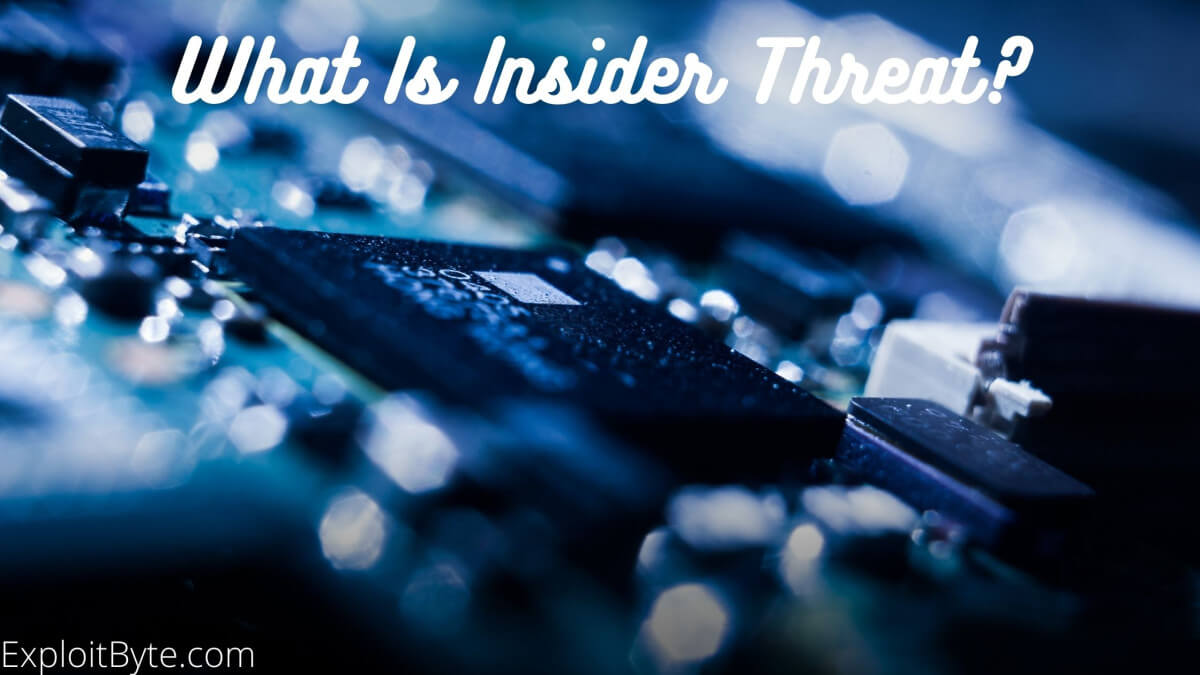 What is Insider Threat?