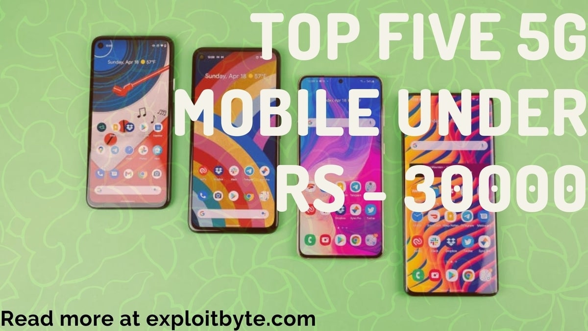 Top 5 5G Mobile Under 30000