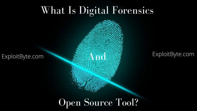 What Is Digital Forensics And Open Source Tool?