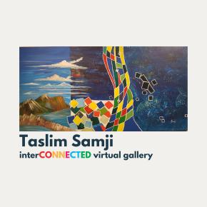 Interconnected Virtual Artist Spotlight: Taslim Samji