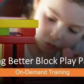 Building Better Block Play Part 1