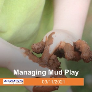 Managing Mud Play