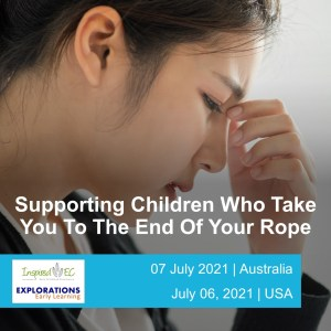 Supporting Children Who Take You To The End Of Your Rope