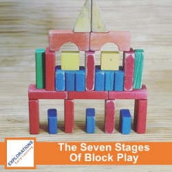 The Seven Stages Of Block Play