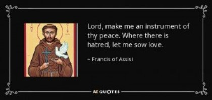 quote-lord-make-me-an-instrument-of-thy-peace-where-there-is-hatred-let-me-sow-love-francis-of-assisi-1-18-86