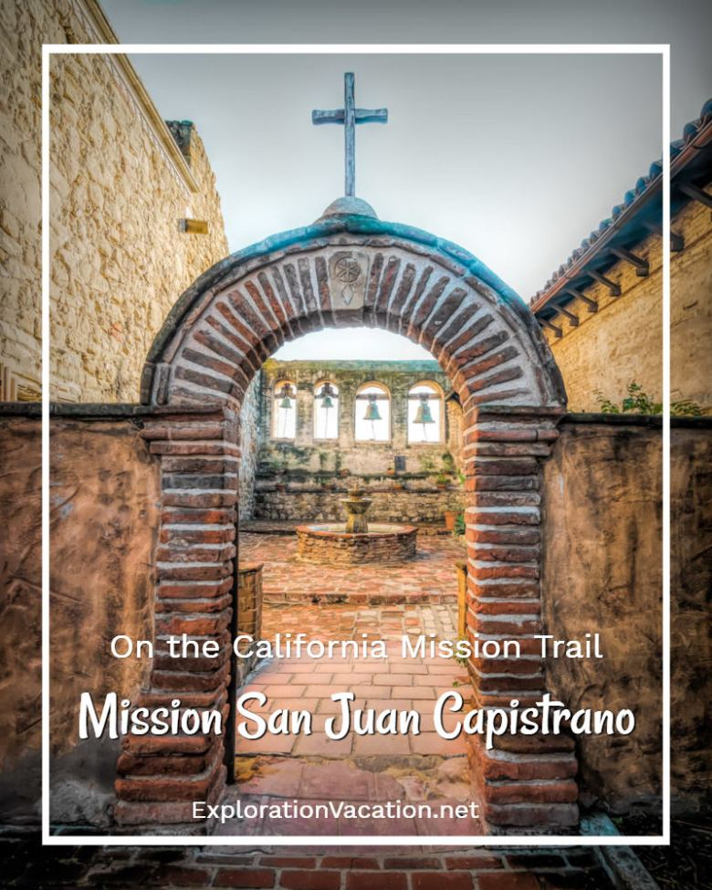 The Priest's Courtyard at Mission San Juan Capistrano on the California Mission Trail - ExplorationVacation
