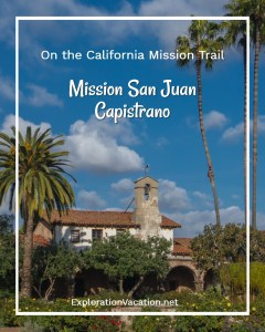 Walk through San Juan Capistrano along the California Mission Trail - ExplorationVacation